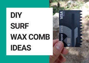 DIY SURF WAX COMB IDEAS